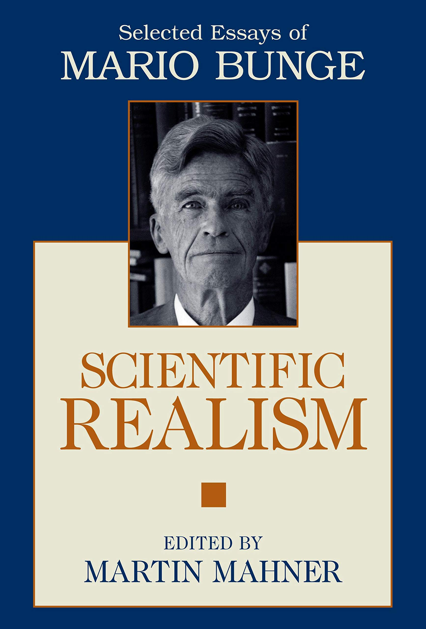 Scientific Realism: Selected Essays of Mario Bunge: Mario Bunge, Martin  Mahner: 9781573928922: Amazon.com: Books