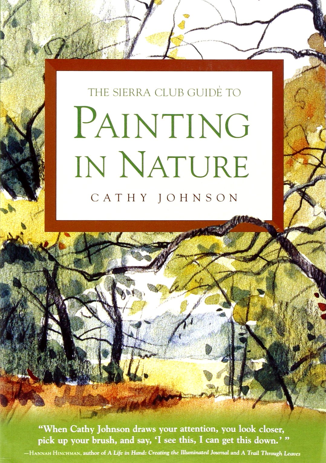 The Sierra Club Guide To Painting In Nature Cathy Johnson