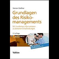 Grundlagen des Risikomanagements: Mit fundierten Informationen zu besseren Entscheidungen (Management Competence)