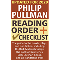 Philip Pullman Reading Order and Checklist: The guide to the novels, plays and non-fiction, including His Dark Materials…