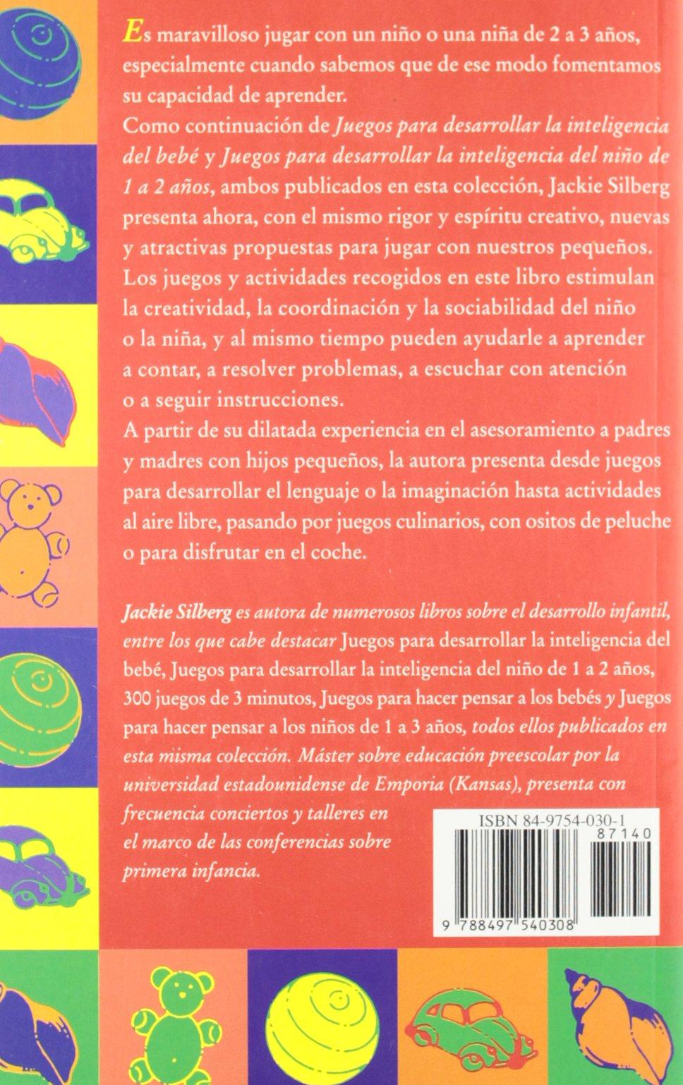 Juegos para desarrollar la inteligencia del nino de 2 a 3 anos / Games to Develop The intelligence of The Child From 2-3 Years (Spanish Edition): Jackie ...