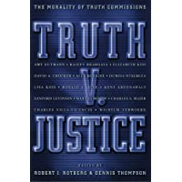 Truth V. Justice: The Morality of Truth Commissions (The University Center for Human Values Series)