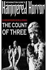 Kensington Gore's Hammered Horror - The Count Of Three Kindle Edition