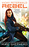 Vicky Peterwald: Rebel (A Vicky Peterwald Novel Book 3)