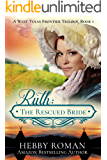 Ruth: The Rescued Bride (A West Texas Frontier Trilogy Book 1)