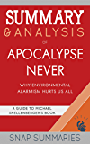 Summary & Analysis of Apocalypse Never: Why Environmental Alarmism Hurts Us All | A Guide to Michael Shellenberger's…