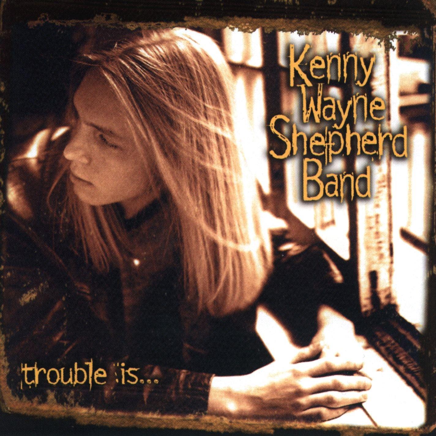 Trouble Is... by SHEPHERD,KENNY WAYNE