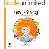 I Love My Nose: A Body Positive Book For Kids