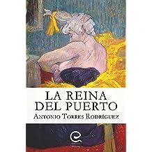 La Reina del Puerto: Intriga y misterio en la Tenerife de los años 80 entre personajes pintorescos y lugares espectaculares (Spanish Edition) Oct 26, 2017