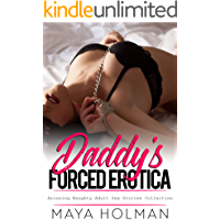 Daddy's Forced Erotica - 100 Dirty Arousing Adult Sex Stories Collection