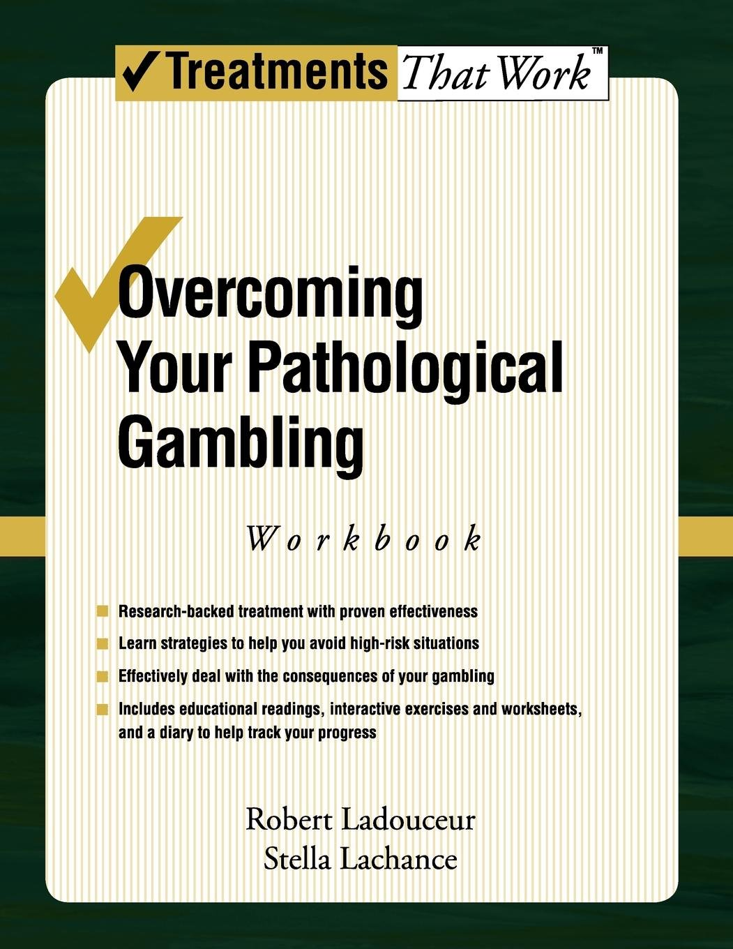 Overcoming Your Pathological Gambling Workbook Treatments That