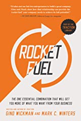 Rocket Fuel: The One Essential Combination That Will Get You More of What You Want from Your Business Kindle Edition