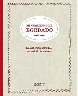 Mi cuaderno de bordado. La guía imprescindible de bordado tradicional (GGdiy)