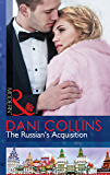 The Russian's Acquisition (Mills & Boon Modern)