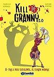 Tra i due litiganti, il terzo muore. Kill the granny 2.0. Ediz. illustrata