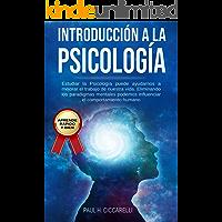 Introducción a la Psicología: Estudiar la Psicología puede Ayudarnos a Mejorar el Trabajo de Nuestra Vida. Eliminando los Paradigmas Mentales Podemos Influenciar el Comportamiento Humano.