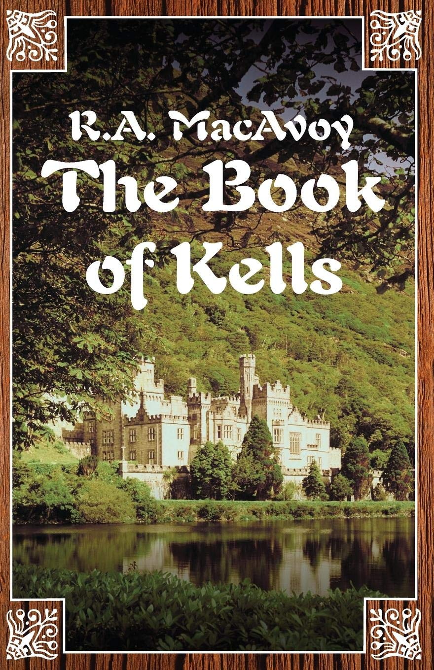 a87968b5a863d Amazon.com: The Book of Kells (9781497642225): R. A. MacAvoy: Books