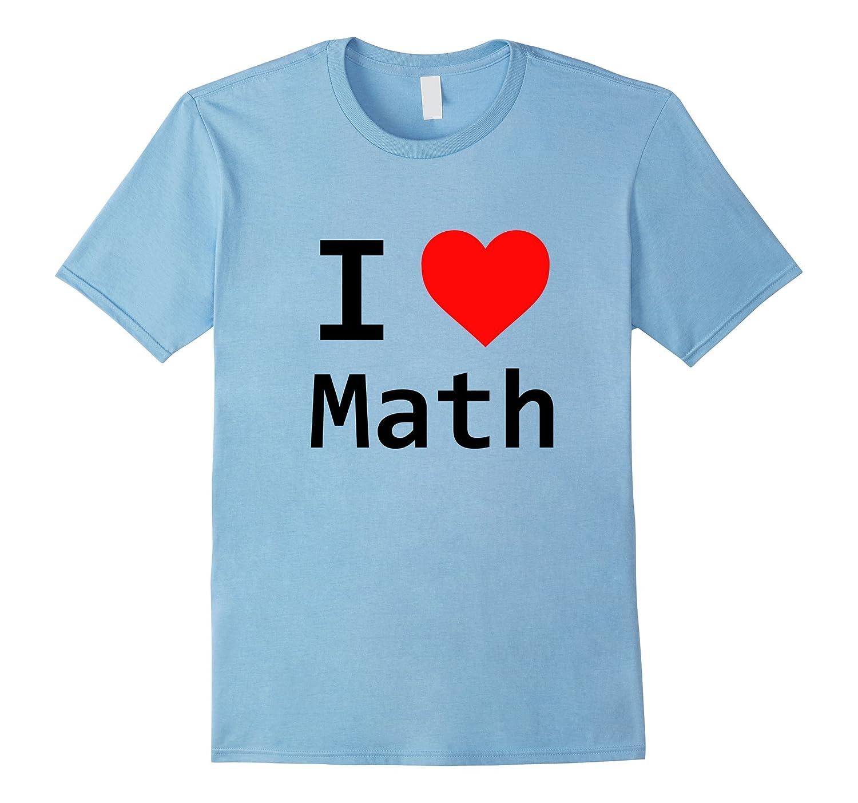 I Heart Math T Shirt Back To School Cute Genius Cl Colamaga