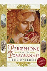 Persephone and the Pomegranate: A Myth of Greece Kindle Edition