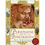 Persephone and the Pomegranate: A Myth of Greece