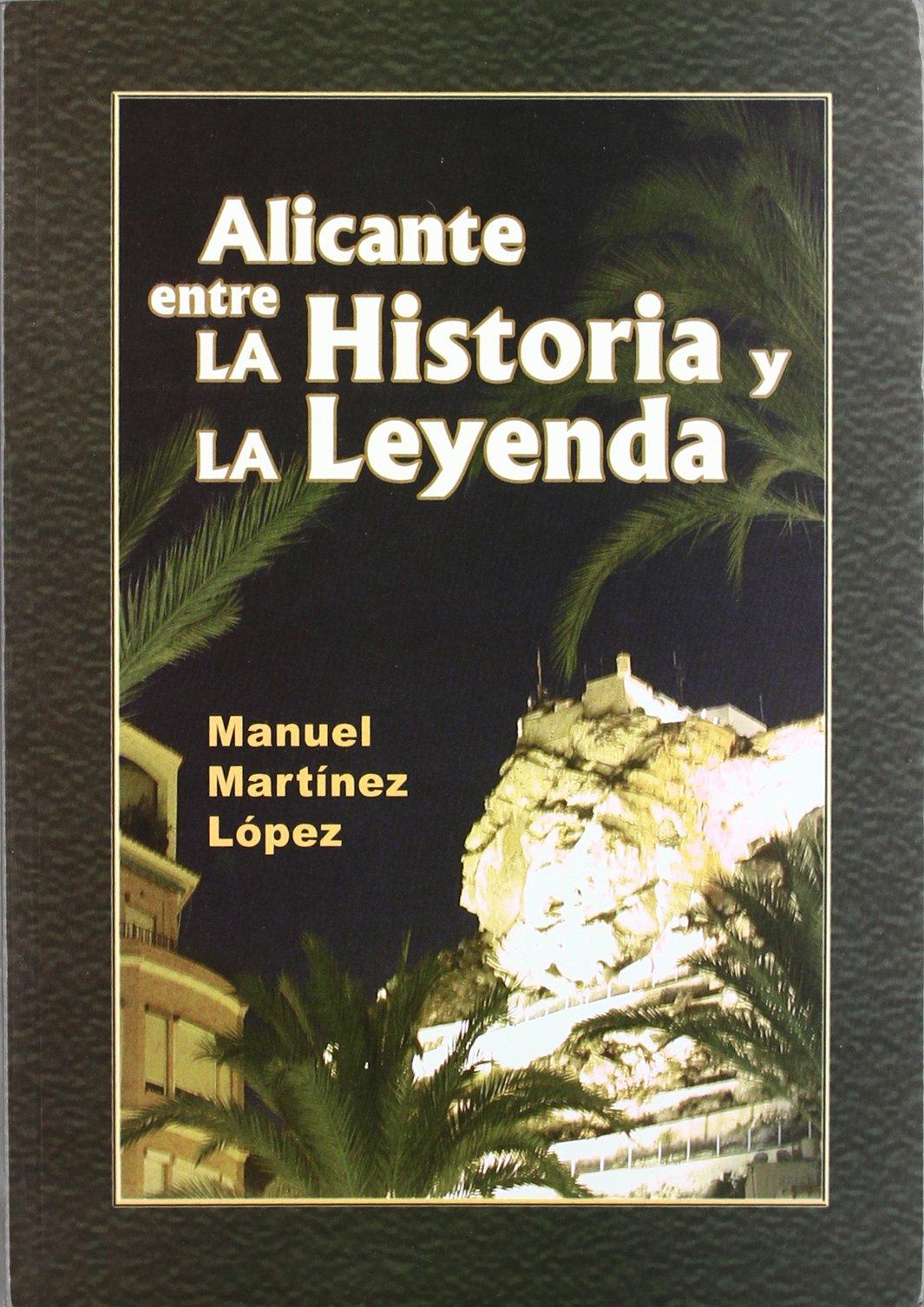Alicante entre la historia y la leyenda (Spanish) Paperback – May 27, 2005