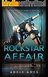 Rockstar Affair: A Little Dirty Romance (Rockstar Romance Series of 4, Book # 1)