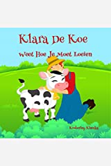 Klara De Koe Weet Hoe Je Moet Loeien (Friendship Series Book 1) (Dutch Edition) Kindle Edition