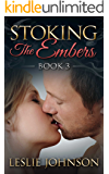 Stoking the Embers - Book 3: (Romantic Suspense)