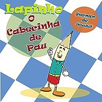 Lapinho - O Cabecinha de Pau: Infantil