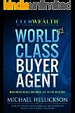 World Class Buyer Agent (Club Wealth Book 1)