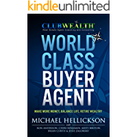 World Class Buyer Agent (Club Wealth Book 1)