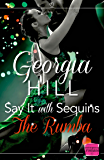 Say it with Sequins: The Rumba: (A Novella)