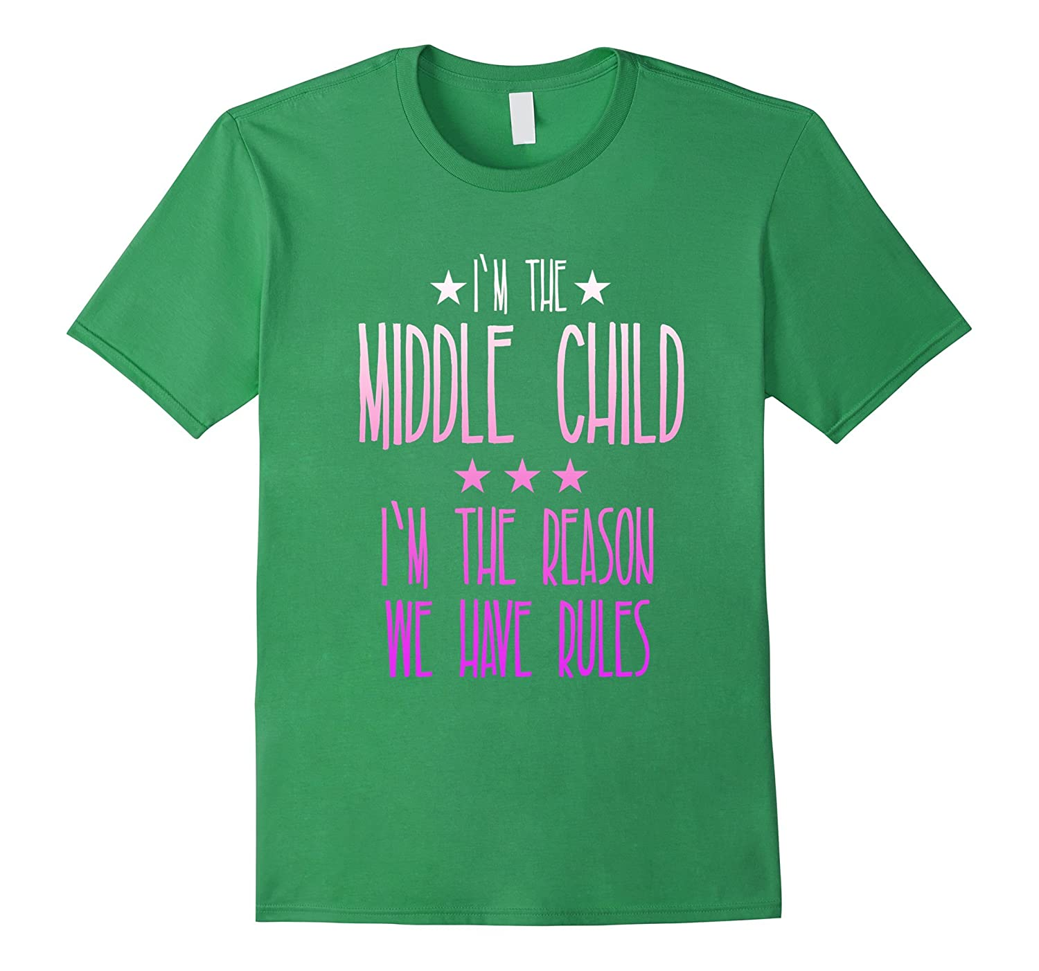 122fd4df I'm the middle child I'm the reason we have rules T-shirt-CL – Colamaga