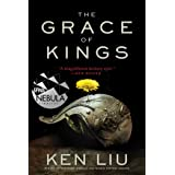 The Grace of Kings (1) (The Dandelion Dynasty)