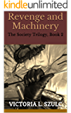 Revenge and Machinery: The Society Trilogy, Book 2