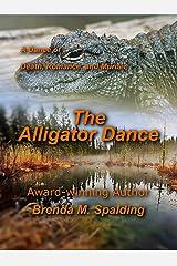 The Alligator Dance Kindle Edition