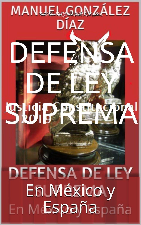 DEFENSA DE LEY SUPREMA: En México y España eBook: Díaz, Manuel ...