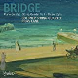 Bridge: Piano Quintet, Three Idylls, String Quartet 4