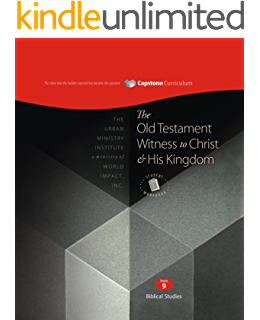 The New Testament Witness to Christ & His Kingdom, Module 13 (The Capstone Curriculum)