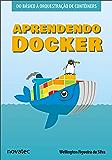 Aprendendo Docker: Do básico à orquestração de contêineres