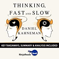 Summary of Thinking, Fast and Slow by Daniel Kahneman: Key Takeaways & Analysis