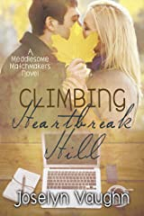 Climbing Heartbreak Hill (Meddlesome Matchmakers Book 3) Kindle Edition