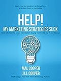 Help! My Marketing Strategies Suck (Help! I'm an Author Book 4)