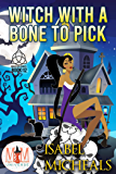 Witch With a Bone to Pick: Magic and Mayhem Universe (Magick and Chaos Book 12)