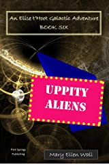 Uppity Aliens: An Elise t'Hoot Galactic Adventure Kindle Edition