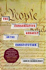 The Conservative Assault on the Constitution Kindle Edition