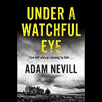 Under a Watchful Eye (English Edition)
