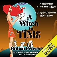 A Witch in Time: Magic and Mayhem, Book 3