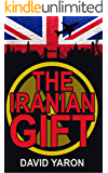 The Iranian Gift: An International Terrorism Thriller