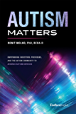 Autism Matters: Empowering Investors, Providers, And The Autism Community To Advance Autism Services